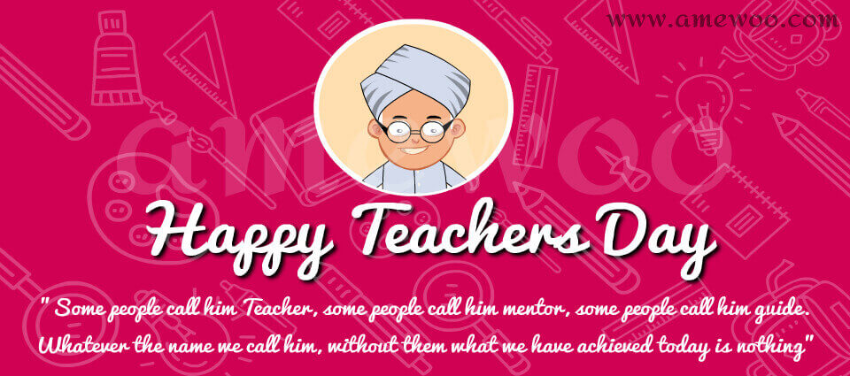 Why Do We Need to Celebrate the Teachers Day in Our Lives