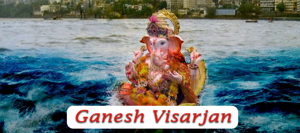 Ganesh Visarjan Idol Immersion,Associated Rituals and Farewell